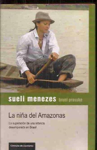 Portada LA NIÑA DEL AMAZONAS - SUELI MENEZES / BRUNI PRASSKE - CIRCULO DE LECTORES