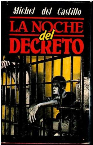Portada LA NOCHE DEL DECRETO - MICHEL DEL CASTILLO - MUNDO ACTUAL DE EDICIONES