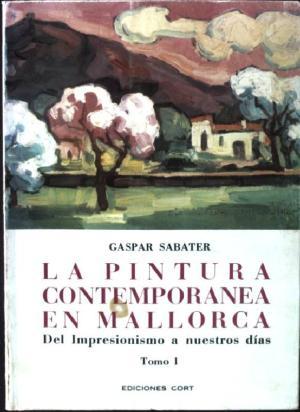 Portada LA PINTURA CONTEMPORANEA EN MALLORCA TOMO I - GASPAR SABATER - CORT
