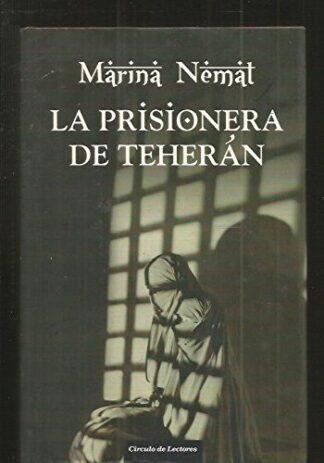 Portada LA PRISIONERA DE TEHERAN - MARINA NEMAT - CIRCULO DE LECTORES