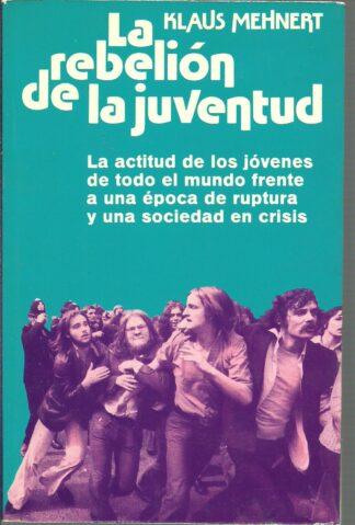 Portada LA REBELION DE LA JUVENTUD - KLAUS MEHNERT - NOGUER