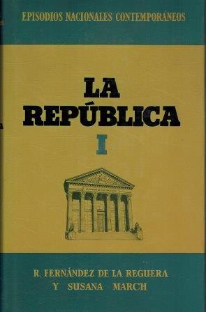 Portada LA REPUBLICA I - FERNÁNDEZ DE LA REGUERA, R. Y MARCH, SUSANA - PLANETA