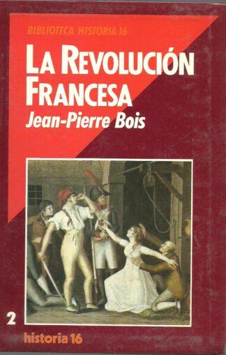 Portada LA REVOLUCION FRANCESA - JEAN PIERRE BOIS - HISTORIA 16