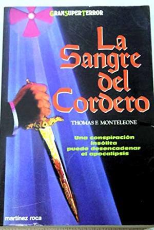 Portada LA SANGRE DEL CORDERO - THOMAS F. MONTELEONE - MARTINEZ ROCA