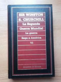Portada LA SEGUNDA GUERRA MUNDIAL VI. LA GUERRA LLEGA A AMERICA - SIR WINSTON S. CHURCHILL - ORBIS