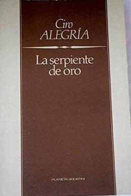 Portada LA SERPIENTE DE ORO - CIRO ALEGRÍA - PLANETA