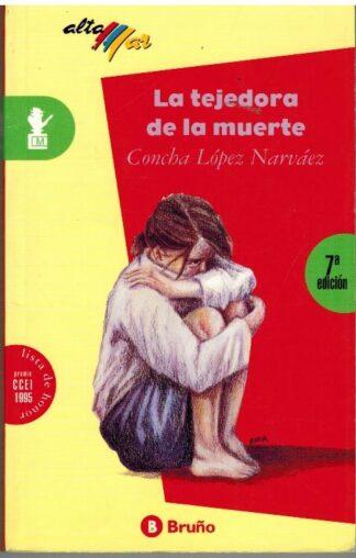 Portada LA TEJEDORA DE LA MUERTE - CONCHA LOPEZ NARVAEZ - BRUÑO