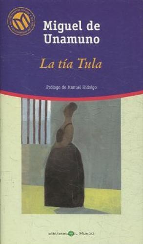 Portada LA TIA TULA - MIGUEL UNAMUNO - EL MUNDO