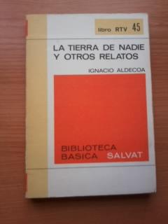 Portada LA TIERRA DE NADIE Y OTROS RELATOS - IGNACIO ALDECOA - SALVAT