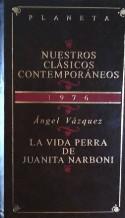 Portada LA VIDA PERRA DE JUANITA NARBONI - ANGEL VAZQUEZ - PLANETA