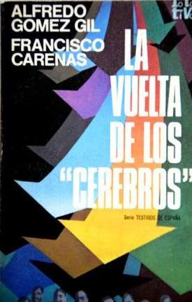 Portada LA VUELTA DE LOS CEREBROS - ALFREDO GÓMEZ GIL / FRANCISCO CARONAS - PLAZA Y JANES
