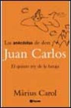 Portada LAS ANECDOTAS DE DON JUAN CARLOS - MARIUS CAROL - PLANETA