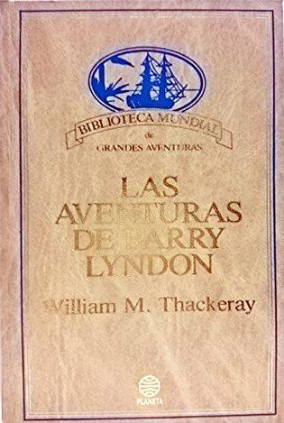Portada LAS AVENTURAS DE BARRY LUNDON - WILLIAM MAKEPEACE THACKERAY - PLANETA