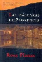 Portada LAS MASCARAS DE FLORENCIA - ROSA PLANAS - PLANETA DEAGOSTINI
