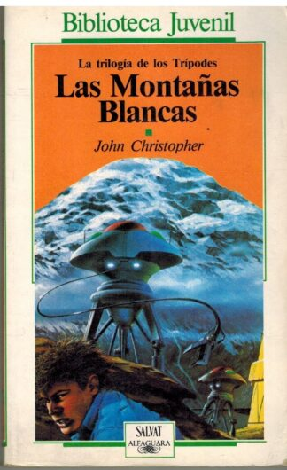 Portada LAS MONTAÑAS BLANCAS. LA TRILOGIA DE LOS TRIPODES - JOHN CHRISTOPHER - SALVAT ALFAGUARA