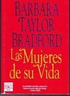 Portada LAS MUJERES DE SU VIDA - BARBARA TAYLOR BRADFORD - PLAZA Y JANES