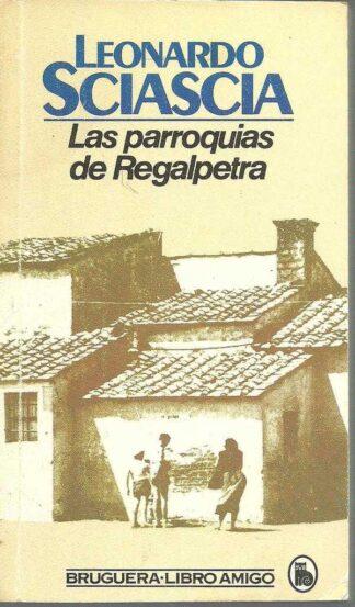Portada LAS PARROQUIAS DE REGALPETRA - LEONARDO SCIASCIA - BRUGUERA