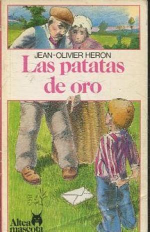 Portada LAS PATATAS DE ORO - JEAN-OLIVIER HERON - ALTEA MASCOTA