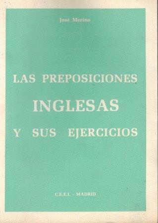 Portada LAS PREPOSICIONES INGLESAS Y SUS EJERCICIOS - JOSE MERINO - C.E.E.I