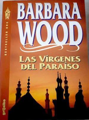 Portada LAS VÍRGENES DEL PARAÍSO - BARBARA WOOD - PLANETA