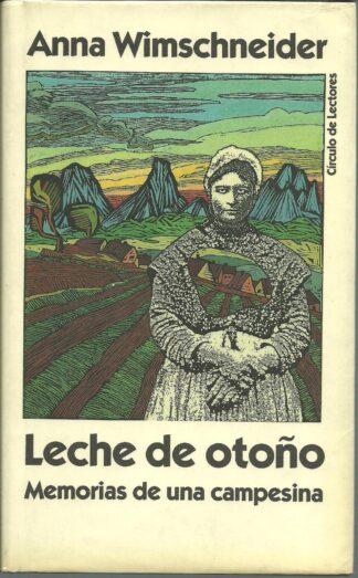 Portada LECHE DE OTOÑO - ANNA WIMSCHNEIDER - CIRCULO DE LECTORES