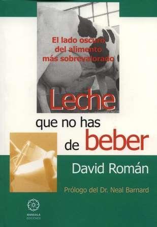 Portada LECHE QUE NOS HAS DE BEBER - DAVID ROMAN - MANDALA