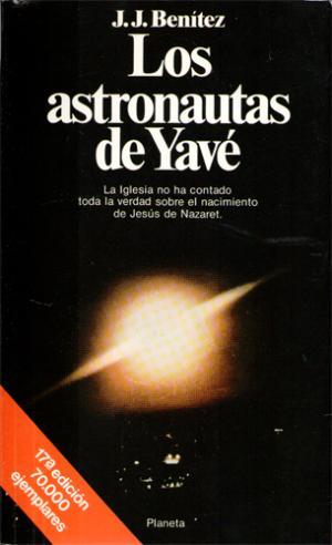 Portada LOS ASTRONAUTAS DE YAVE - J.J BENITEZ - PLANETA