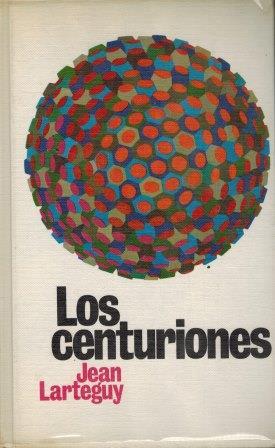 Portada LOS CENTURIONES - JEAN LARTEGUY - CIRCULO DE LECTORES