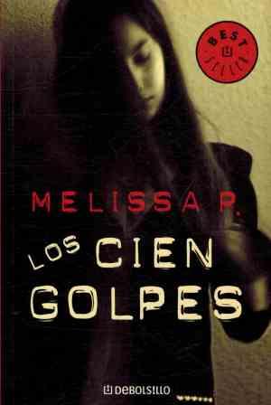 Portada LOS CIEN GOLPES - MELISSA P - DEBOLSILLO
