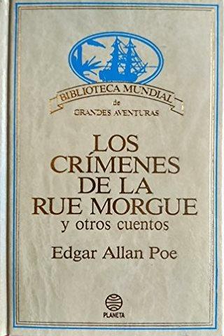 Portada LOS CRÍMENES DE LA RUE MORGUE Y OTROS CUENTOS - EDGAR ALLAN POE - PLANETA