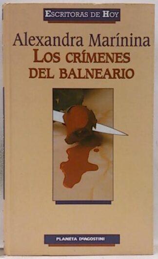Portada LOS CRIMENES DEL BALNEARIO - ALEXANDRA MARININA - PLANETA DEAGOSTINI