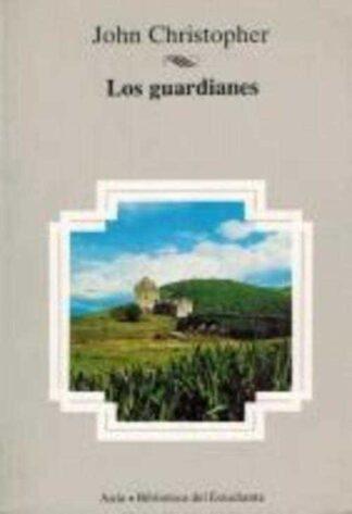 Portada LOS GUARDIANES - JOHN CHRISTOPHER - PLANETA