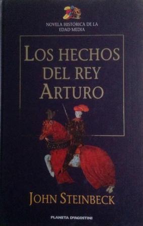 Portada LOS HECHOS DEL REY ARTURO - JOHN STEINBECK - PLANETA DEAGOSTINI