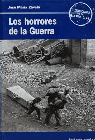 Portada LOS HORRORES DE LA GUERRA - JOSE MARIA ZAVALA - RBA