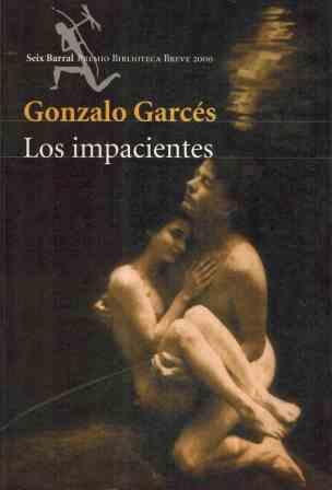 Portada LOS IMPACIENTES - GONZALO GARCES - SEIX BARRAL