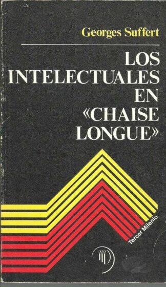 Portada LOS INTELECTUALES EN CHAISE LONGUE - GEORGES SUFFERT - MAGISTERIO