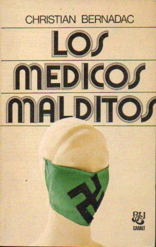Portada LOS MEDICOS MALDITOS - CHRISTIAN BERNADAC - CARALT