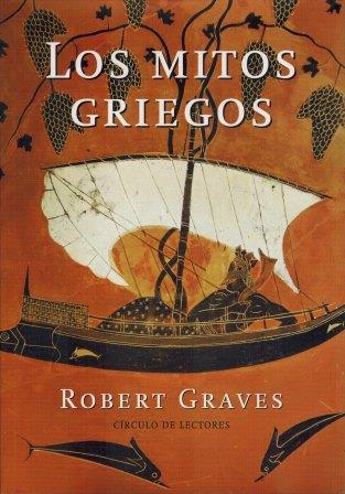Portada LOS MITOS GRIEGOS - ROBERT GRAVES - CIRCULO DE LECTORES