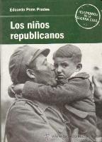Portada LOS NIÑOS REPUBLICANOS - EDUARDO PONS PRADES - RBA