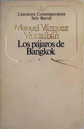 Portada LOS PAJAROS DE BANGKOK - MANUEL VAZQUEZ MONTALBAN - SEIX BARRAL