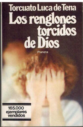 Portada LOS RENGLONES TORCIDOS DE DIOS - TORCUATO LUCA DE TENA - PLANETA