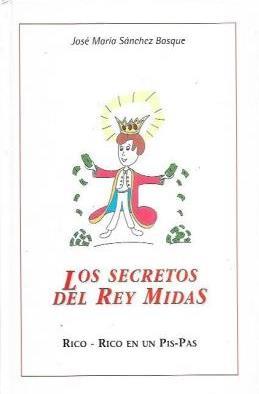 Portada LOS SECRETOS DEL REY MIDAS - JOSE MARIA SANCHEZ BOSQUE - JORGE FUENTES RUIZ
