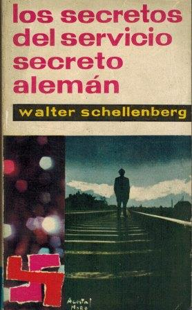 Portada LOS  SECRETOS DEL SERVICIO SECRETO ALEMAN  - WALTER SCHELLENBERG - MATEU