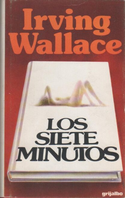 Portada LOS SIETE MINUTOS - IRVING WALLACE - GRIJALBO