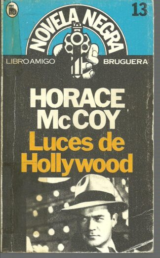 Portada LUCES DE HOLLYWOOD - HORACE MCCOY - BRUGUERA