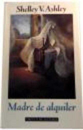 Portada MADRE DE ALQUILER - SHELLEY V. ASHLEY - CIRCULO DE LECTORES