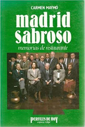 Portada MADRID SABROSO. MEMORIAS DE RESTAURANTE - CARMEN MAYMO - ESPASA CALPE