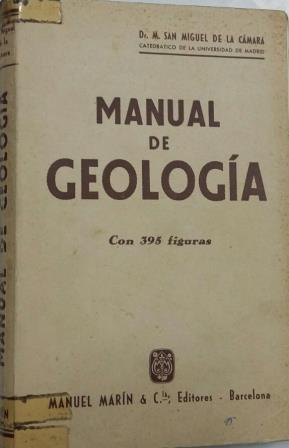 Portada MANUAL DE GEOLOGIA  - M SAN MIGUEL DE LA CAMARA - MANUEL MARIN Y G.CAMPO S.L