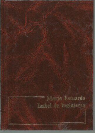 Portada MARIA ESTUARDO  ISABEL DE INGLATERRA - ELENA AGUERO - NAJERA