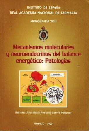 Portada MECANISMOS MOLECULARES Y NEUROENDOCRINOS DEL BALANCE ENERGETICO: PATOLOGIAS - ANA MARIA PASCUAL- LEONE PASCUAL -